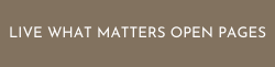 Live What Matters open pages button
